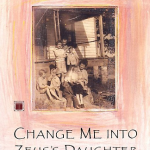 Barbara Robinette Moss&#039;s Change Me into Zeus&#039;s Daughter