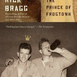 Rick Bragg&#039;s &quot;The Prince of Frogtown&quot;