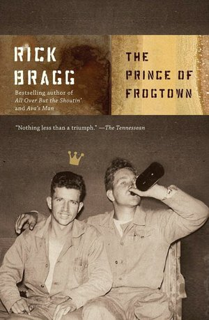 "Rick Bragg's ""The Prince of Frogtown"""