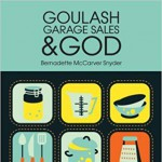Goulash, Garage Sales, & God